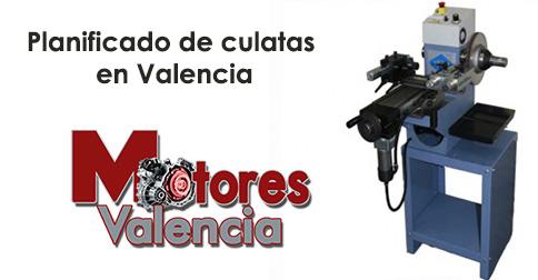 Planificado de culatas en Valencia