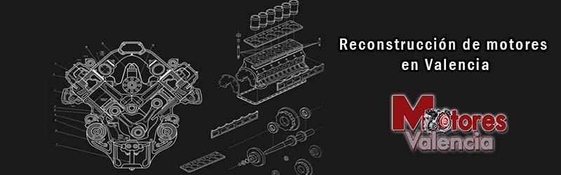 Reconstrucción de motores Valencia